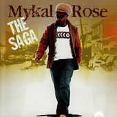 The Saga by Mykal Rose