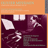 Olivier Messiaen: Complete Organ Works Vol. IV by Timothy Byram-Wigfield