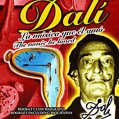 Dalí, La Música Que Él Amó by Various Artists