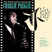 Bird: The Original Recordings of Charlie Parker by Charlie Parker