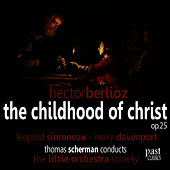 Berlioz: The Childhood of Christ by Leopold Simoneau