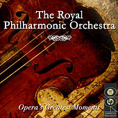 Opera's Greatest Moments by Royal Philharmonic Orchestra