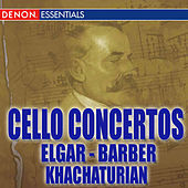 Barber - Elgar - Khachaturian: Cello Concertos by Various Artists