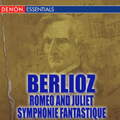 Berlioz: Romeo and Juliet - Symphonie Fantastique by Various Artists