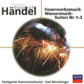 Händel: Music For The Royal Fireworks - Water Music by Stuttgarter Kammerorchester