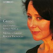 GRIEG: Complete Songs, Vol. 5 by Monica Groop