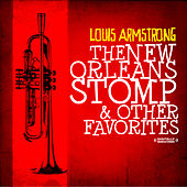 The New Orleans Stomp & Other Favorites (Digitally Remastered) by Louis Armstrong