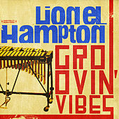 Groovin' Vibes (Digitally Remastered) by Lionel Hampton