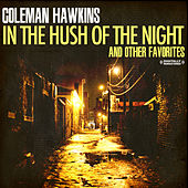In The Hush Of The Night & Other Favorites (Digitally Remastered) by Coleman Hawkins