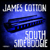 South Side Boogie & Other Favorites (Digitally Remastered) by James Cotton
