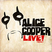 Live! (Digitally Remastered) by Alice Cooper