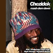 Mash Dem Down by Chezidek