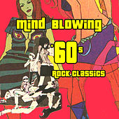 Mind Blowing '60s Rock Classics by Various Artists