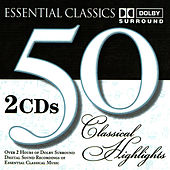 50 Classical Highlights: Essential Classics by Various Artists