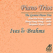 Piano Trios: Ives & Brahms by Gemini Piano Trio