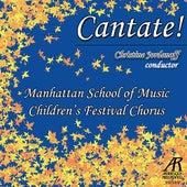 Cantate! by Manhattan School of Music Children's Festival Chorus