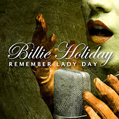 Remember Lady Day (Gone for 50 Years) by Billie Holiday