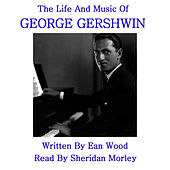 Gershwin - The Life & Music by George Gershwin
