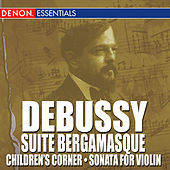 Debussy: Suite Bergamasque - Children's Corner by Various Artists