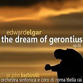 Elgar: The Dream of Gerontius Op. 38 by Orchestra Sinfonica e Coro di Roma della RAI