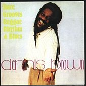 Rare Grooves Reggae Rhythm & Blues A by Dennis Brown