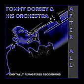 After All by Tommy Dorsey