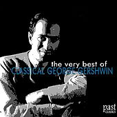 The Very Best of Classical George Gershwin by Various Artists