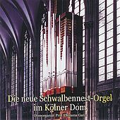 Music from the New Cologne Dom 'Swallows Nest' Organ by Prof. Clemens Ganz
