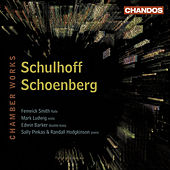 SCHULHOFF, E.: Flute Sonata / Concertino for Flute, Viola and Double Bass / SCHOENBERG, A.: Wind Quintet (Smith, Ludwig, Barker, Hodgkinson) by Fenwick Smith