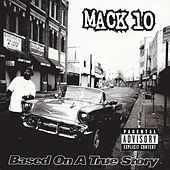 Based On A True Story by Mack 10