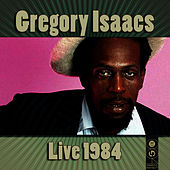 Live 1984 by Gregory Isaacs
