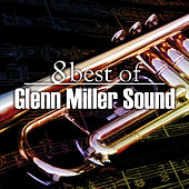 8 Best of Glenn Miller Sound by Glenn Miller