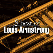 8 Best of Louis Armstrong by Louis Armstrong