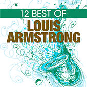 12 Best of Louis Armstrong by Louis Armstrong