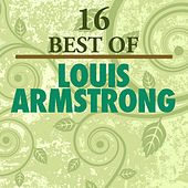 16 Best of Louis Armstrong by Louis Armstrong