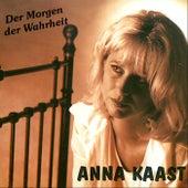 Der Morgen der Wahrheit by Anna Kaast