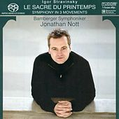 STRAVINSKY, I.: Rite of Spring (The) / Symphony in 3 Movements (Bamberg Symphony, Nott) by Jonathan Nott