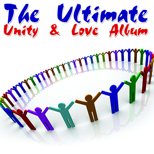 The Ultimate Unity & Love Album by Various Artists