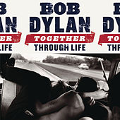 Together Through Life by Bob Dylan