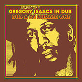 Gregory Isaacs In Dub: Dub A De Number One by Gregory Isaacs