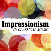 Impressionism in Classical Music by Various Artists