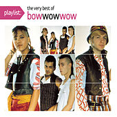 Playlist The Very Best of Bow Wow Wow by Bow Wow Wow