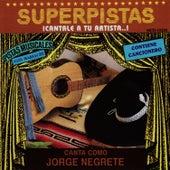 Superpistas - Canta Como Jorge Negrete by Jorge Negrete