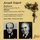 Beethoven: Concerto vor Violin and Orchestra in D - Mozart: Concerto for Violin Orchestra No. 4 in D by Joseph Szigeti