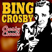 Crosby Croons by Bing Crosby