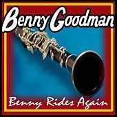 Benny Rides Again by Benny Goodman