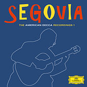 The American Decca Recordings 1 by Andres Segovia