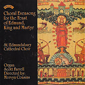 Choral Evensong for the Feast of Edmund, King and Martyr by The Choir of St Edmundsbury Cathedral, Mervyn Cousins, Scott Farrell