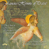 Famous Hymns of Praise by The Choir of St.Mary's Episcopal Cathedral, Edinburgh, Dennis Townhill, Peter Backhouse