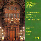 Great European Organs No.65: La Madeleine, Paris by Charles Matthews